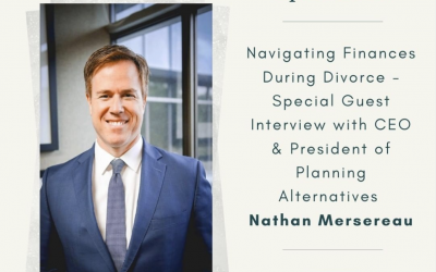 Ep 15: Navigating Finances During Divorce – Special Guest Interview with CEO & President of Planning Alternatives Nathan Mersereau
